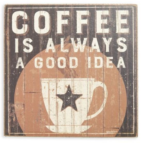 Coffee is Always a Good Idea' Box Sign