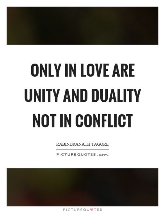 Only in love are unity and duality not in conflict. In love quotes on PictureQuotes.com.