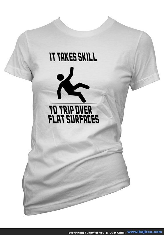 Coolest Collection of T-Shirts for Girls : It take Skills.....