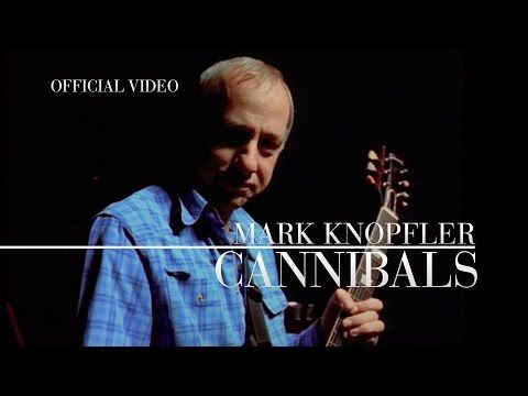 Mark Knopfler - Cannibals (Promo Video) OFFICIAL - YouTube