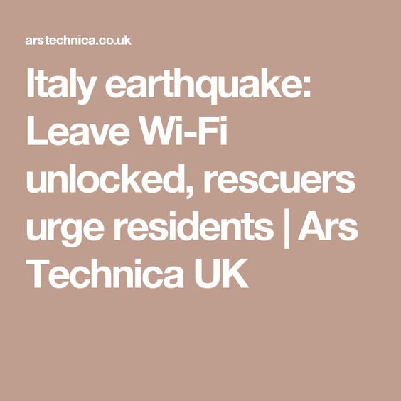 Italy earthquake: Leave Wi-Fi unlocked, rescuers urge residents | Ars Technica UK