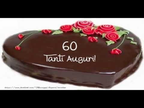 Auguri Buon Compleanno 60.Youtube Buon Compleanno Compleanno E 60 Compleanno