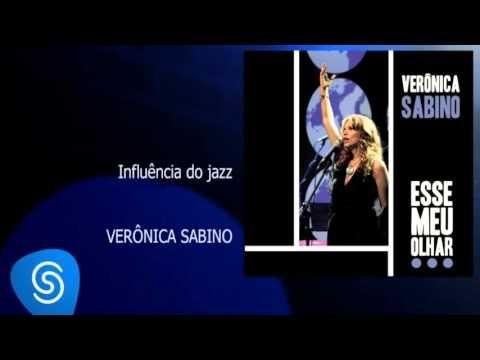 Veronica Sabino Influencia Do Jazz Youtube Jazz Veronica