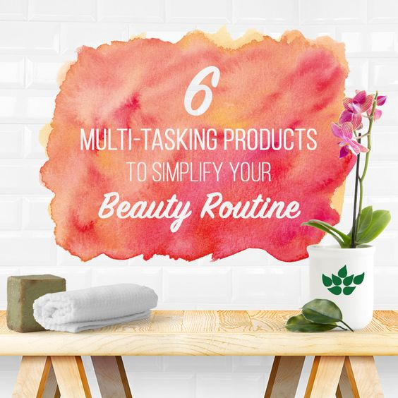 6 multi-tasking products for your beauty routine
