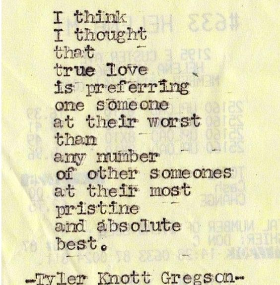 The truth about love from Tyler Knott Gregson.