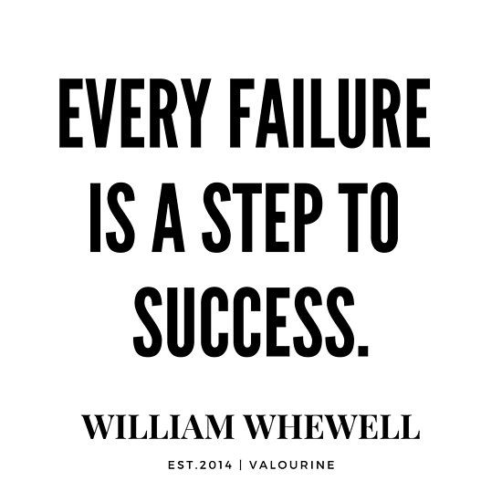 William Whewell Quote Every Failure Is A Step To Success Motivational Quotes Inspirational Quotes Famous Quote Poster By Quotesgalore In 2020 Failure Quotes Motivation Short Success Quotes Wisdom Quotes