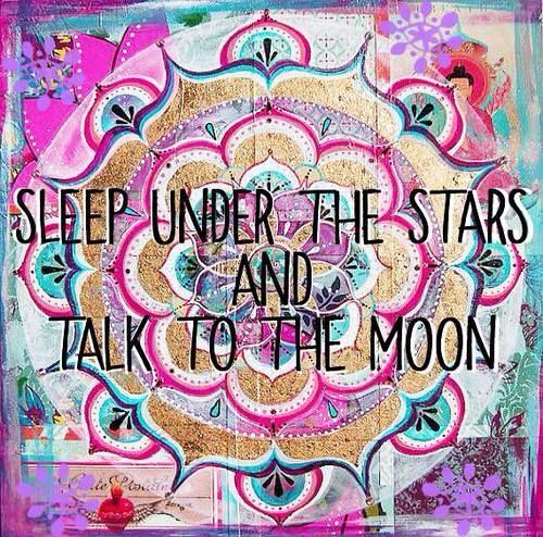 <<>> Sleep under the Stars <<>> <<><>> Talk to the Moon <<><>> ---- #wisdom #affirmations ----