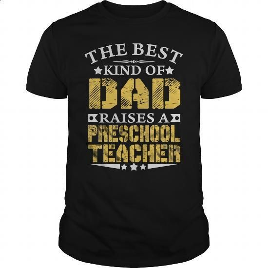 THE BEST DAD RAISES A PRESCHOOL TEACHER SHIRTS - #make your own t shirts #red sweatshirt. ORDER HERE => https://www.sunfrog.com/Jobs/THE-BEST-DAD-RAISES-A-PRESCHOOL-TEACHER-SHIRTS-Black-Guys.html?id=60505