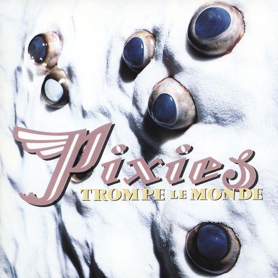 Pixies - Trompe Le Monde: CD, Album For Sale | Discogs
