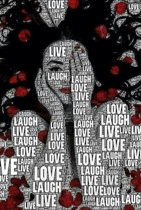 Live, laugh, love...