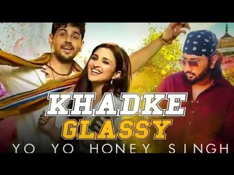 Khadke Glassi Honey Singh Jabariya Jodi Lyrics Infinity Latest Song Lyrics Songs