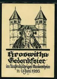 """Hroswitha of Gandersheim- The 1st female writer in Germany - Im Sommer des Jahres 1926 dreitägige """"Roswitha-Gedenkfeier im tausendjährigen Gandersheim"""". Erstmals wird mit Roswitha und der Stiftsgeschichte für den Fremdenverkehr geworben."""
