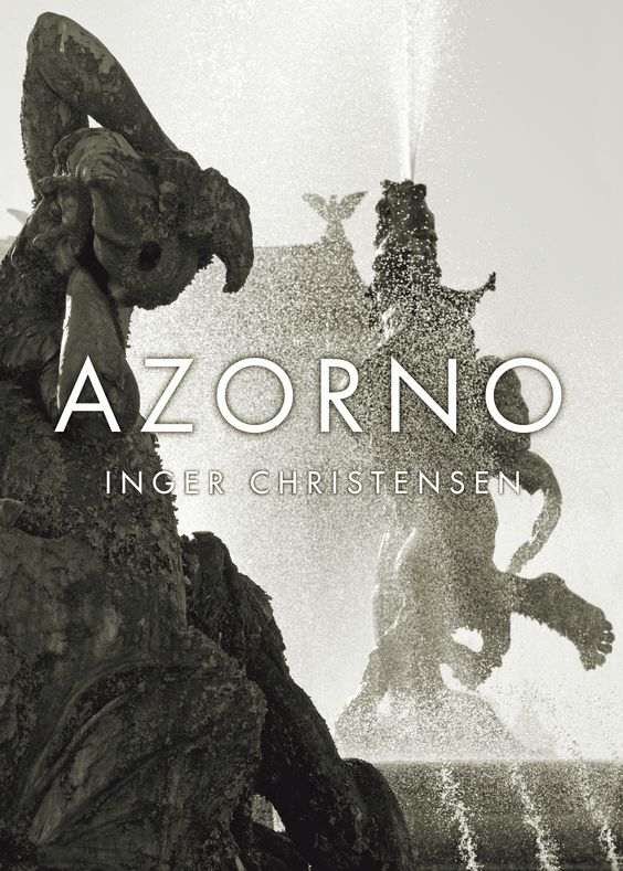 """Inger Christensen """"Azorno"""" (Modernista 2011). Översättning: Marie Silkeberg."""