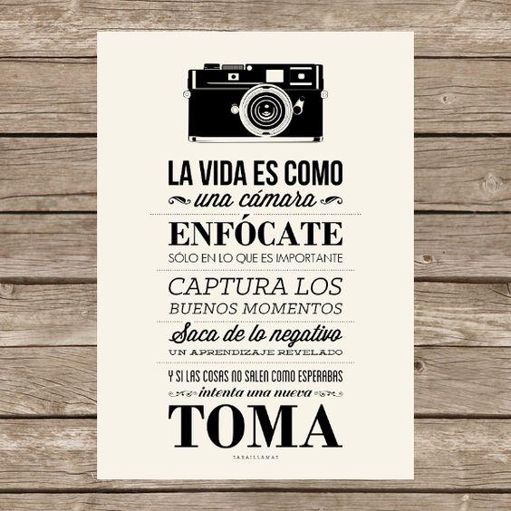 La #vida es como una cámara. Enfócate sólo en lo que es importante, captura los buenos momentos, saca de lo negativo un aprendizaje revelado... y si las cosas no salen como esperabas, ¡intenta una nueva toma! #frases