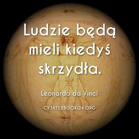 Leonardo Da Vinci Cytat O Skrzydłach Cytaty Leonardo Da