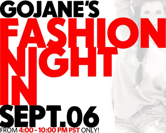 Stay tuned! Check back on our Facebook tomorrow at 4:00PM  PST for GoJane's Fashion Night In. Don't miss it!