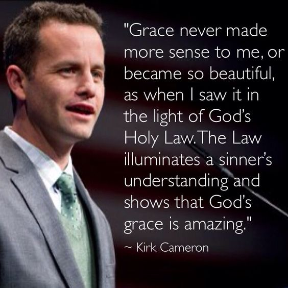 Kirk Cameron on Grace and The Law of God.