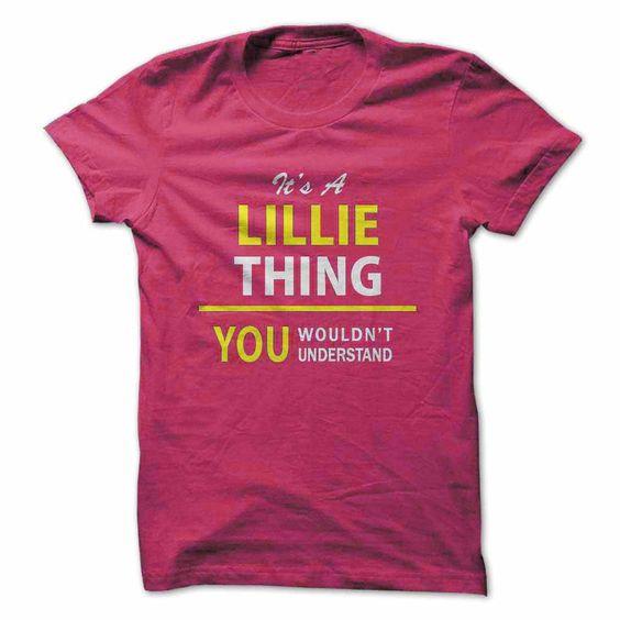 Its a LILLIE thing, you w... #Personalized #Tshirt #nameTshirt
