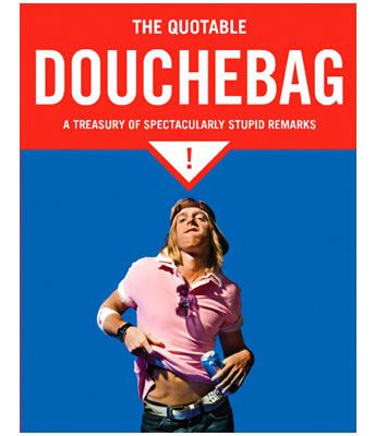 The Quotable Douchebag | hart Cool Gifts
