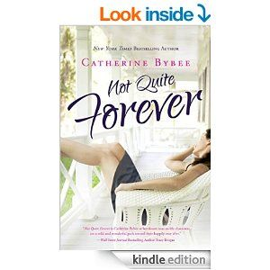New Release! Not Quite Forever (Not Quite series #4) - Kindle edition by Catherine Bybee. Literature & Fiction Kindle eBooks @ Amazon.com.
