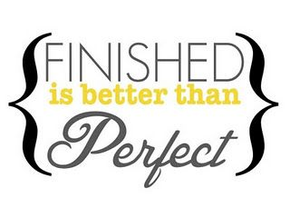 {Finished is Better Than Perfect} Free Printable