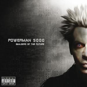 Powerman 5000 - Builders Of The Future