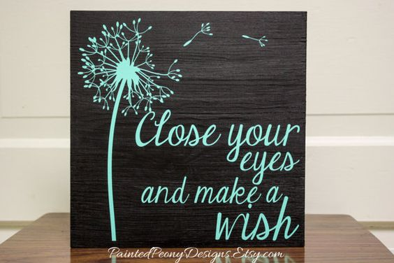 Wood sign: Close your eyes and make a wish   Vinyl home decor, blowing dandelion design, dandelion in the wind, dandelion seeds, shabby chic