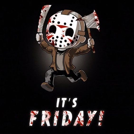 It may not be #Fridaythe13th but it's still #Friday!  Countin' down the hours. #HappyFriday #TGiF  #weekend #ThankGodItsFriday  #JasonVoorhees #80shorror #slasher