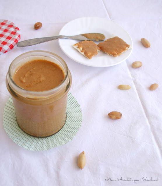 Nem acredito que é saudável!: Manteiga de amendoim . Healthy peanut butter