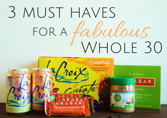 Whole 30 Must Haves so that you rock your Whole 30! - Whole 30 approved snacks - Sweetly Tattered