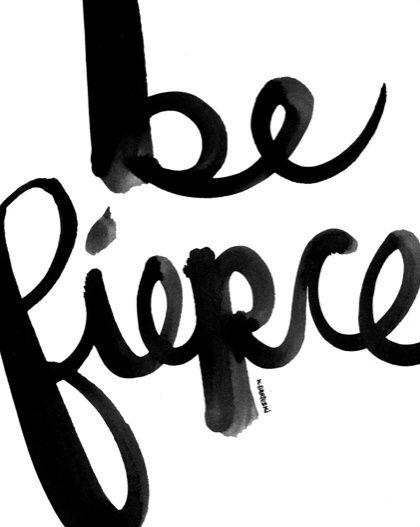 Be fierce/@ XperriediseX