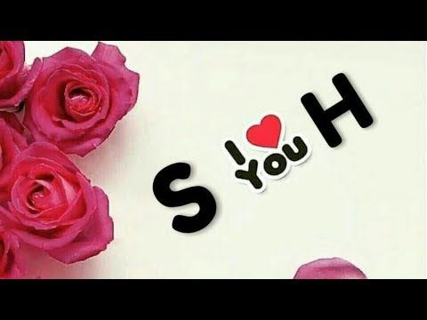 H S Letter Status Hs Letter Romatic Status Video Af Jaan Youtube In 2021 H Letter Images S Love Images Love Letters Image Hs name wallpaper hd download