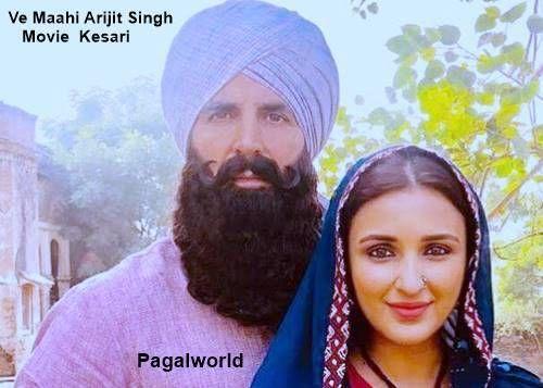 Ve Maahi Kesari Arijit Singh 2019 Tanishk Bagchi Hot Celebrities India Mp3 Song Download Mp3 Song Songs