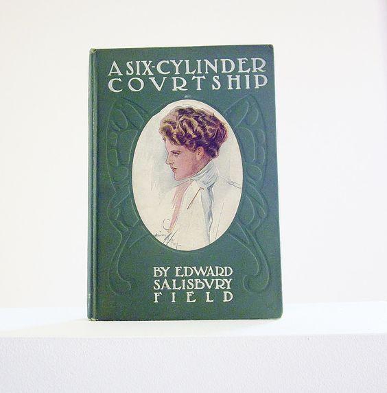 A Six Cylinder Courtship Vintage Antique Book 1907 1st Edition ES Field Automobile Art Nouveau Edwardian Victorian Fiction Romance Novel by jarmfarm on Etsy https://www.etsy.com/listing/157862614/a-six-cylinder-courtship-vintage-antique