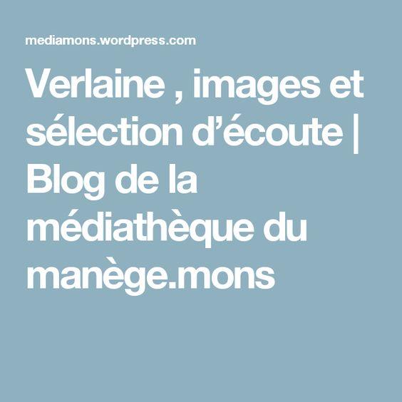 Verlaine , images et sélection d'écoute | Blog de la médiathèque du manège.mons