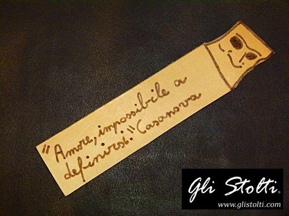 """""""Amore, impossibile a definirsi."""" Casanova Segnalibro artigianale in cuoio lavorato e pirografao a mano. Tutte le info al seguente link: http://glistolti.shopmania.biz/compra/segnalibri-in-cuoio-con-aforismi-e-citazioni-393 Gli Stolti Original Design. Handmade in Italy. #moda #artigianato #madeinitaly #design #stile #roma #rome #shopping #fashion #handmade #style #libri #book #cuoio #leather #citazioni #quote"""