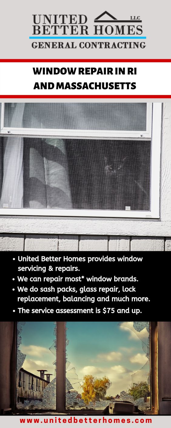 United Better Homes Shares A Pictorial Display About Their Window Repair Services In Ri And Massachusetts Window Repair Window Glass Repair Better Homes