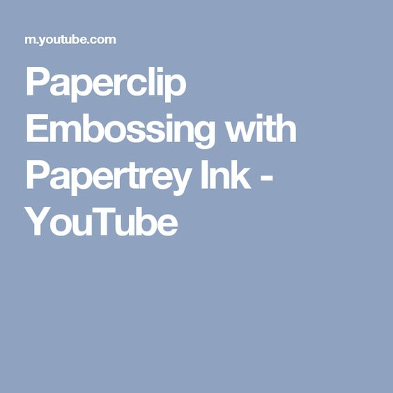 Paperclip Embossing with Papertrey Ink - YouTube