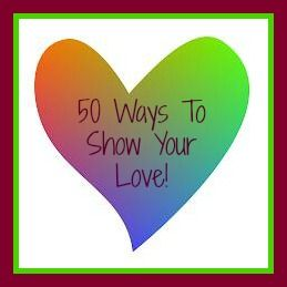 50 Ways to Show Your Love