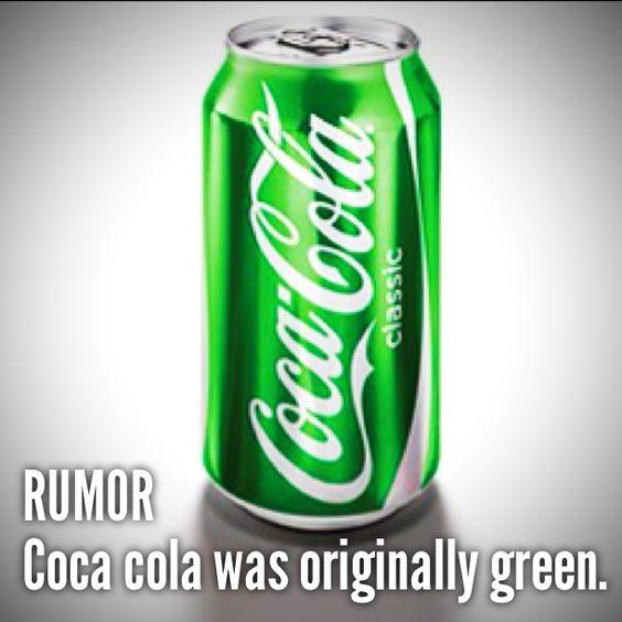 rumor  coca cola was originally green  nope  it was always