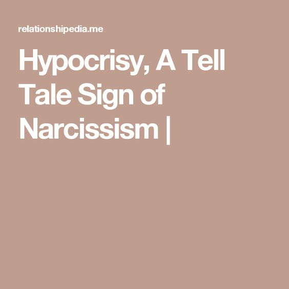 Hypocrisy, A Tell Tale Sign of Narcissism |