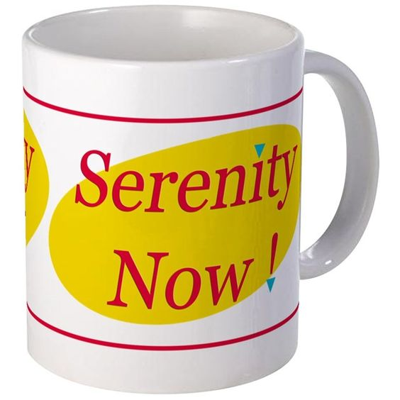 Perfect design for fans of Seinfeld who just want a little peace in their lives. Serenity Now! Just picture this quote being yelled by Frank or George Costanza on Seinfeld.