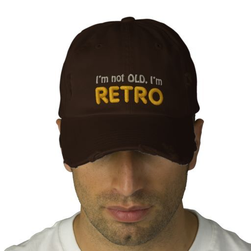 I'm not OLD, I'm RETRO Funny Embroidered Hat  #big40