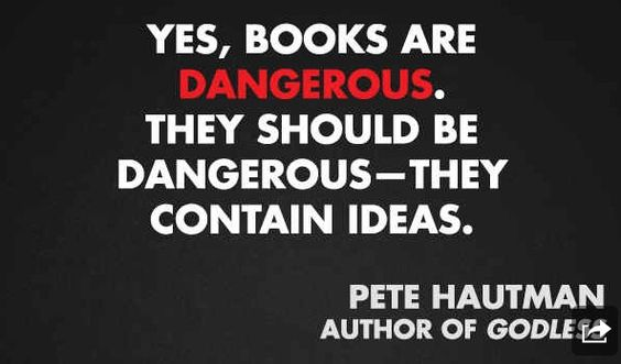 Books are very dangerous!:
