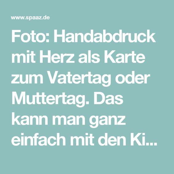 Foto: Handabdruck mit Herz als Karte zum Vatertag oder Muttertag. Das kann man ganz einfach mit den Kindern basteln. Veröffentlicht von Hobby auf Spaaz.de