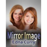 Mirror Image (Kindle Edition)By Edna Curry