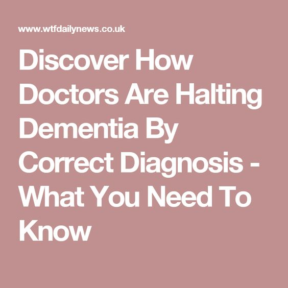 Discover How Doctors Are Halting Dementia By Correct Diagnosis - What You Need To Know