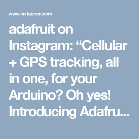 "adafruit on Instagram: ""Cellular + GPS tracking, all in one, for your Arduino? Oh yes! Introducing Adafruit FONA 808 GSM + GPS Shield, an all-in-one cellular phone module with that lets you add location-tracking, voice, text, SMS and data to your project, in Arduino shield format for easy use. Www.adafruit.com/product/2636 #fona #adafruit"""