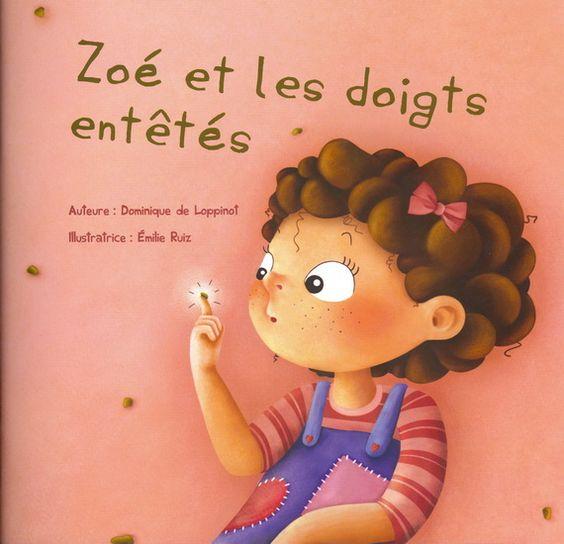 DOMINIQUE DE LOPPINOT - ÉMILIE RUIZ - Zoé et les doigts entêtés - Albums illustrés -