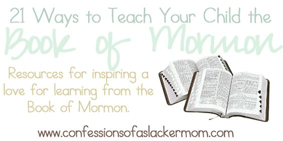 21 Ways to Teach Your Child the Book of Mormon